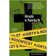 Hrob v horách - Hans Rosenfeldt, Michael Hjorth