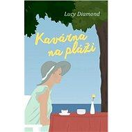 Kavárna na pláži - Lucy Diamond
