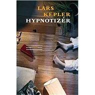 Hypnotizér [E-kniha] - Lars Kepler