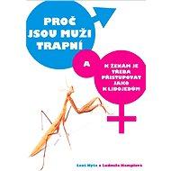 Proč jsou muži trapní a k ženám je třeba přistupovat jako k lidojedům - Leoš Kyša, Ludmila Hamplová