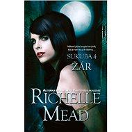 Sukuba 4: Žár - Richelle Mead