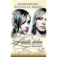 Pokrevní pouta 2: Zlatá lilie - Richelle Mead
