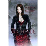 Sukuba 5: Stíny - Richelle Mead