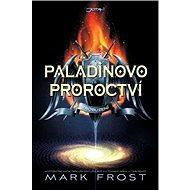 Paladinovo proroctví: Probuzení - Mark Frost