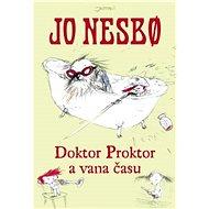 Doktor Proktor a vana času - Jo Nesbo