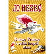 Doktor Proktor a velká loupež zlata [E-kniha] - Jo Nesbo