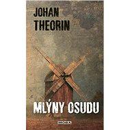 Mlýny osudu - Johan Theorin