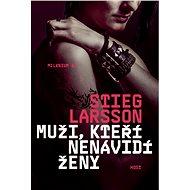 Muži, kteří nenávidí ženy [E-kniha] - Stieg Larsson
