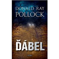 Ďábel - Donald Ray Pollock