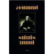 Básně sebrané - J. H. Krchovský