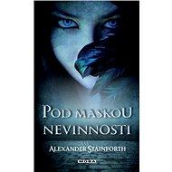 Pod maskou nevinnosti - Alexander Stainforth