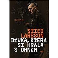 Dívka, která si hrála s ohněm [E-kniha] - Stieg Larsson