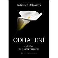 Odhalení – This Man 1 - Jodi Ellen Malpasová
