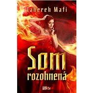 Som rozohnená - Elektronická kniha - Tahereh Mafi