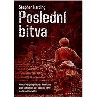Poslední bitva - Stephen Harding