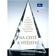 Na cestě k vítězství - Terry Orlick
