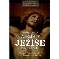 Tajemství Ježíše z Nazaretu - Vladimír Liška
