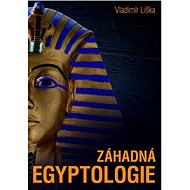 Záhadná egyptologie - Vladimír Liška