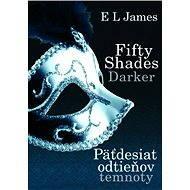 Fifty Shades Darker : Päťdesiat odtieňov temnoty - E L James