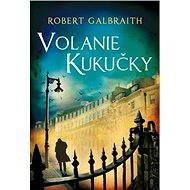 Volanie Kukučky [SK] - Robert Galbraith (pseudonym J. K. Rowlingovej)