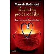 Kuchařka pro čarodějky - Marcela Košanová