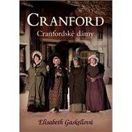 Cranford 1 - Cranfordské dámy - Elizabeth Gaskellová