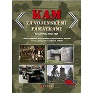 KAM za vojenskými památkami - Milan Plch, Roman Plch