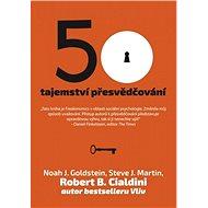 50 tajemství přesvědčování - Noah. J. Goldstein, Steve J. Martin, Robert B. Cialdini