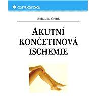 Akutní končetinová ischemie - Bohuslav Čertík