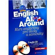 English All Around Kurz angličtiny pro školy a samouky - Alena Kuzmová