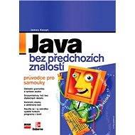 Java bez předchozích znalostí - Jim Keogh