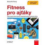 Fitness pro ajťáky - Bruce W. Perry