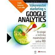 Výkonnostní marketing s Google Analytics - Caleb Whitmore, Justin Cutroni, Sebastien Tonkin