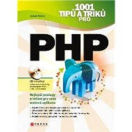1001 tipů a triků pro PHP - Jakub Vrána