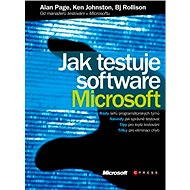 Jak testuje software Microsoft - Bj Rollison, Alan Page, Ken Johnston