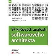 97 klíčových znalostí softwarového architekta - Richard Monson-Haefel