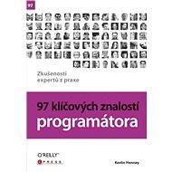 97 klíčových znalostí programátora - Kevlin Henney