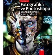 Fotografika ve Photoshopu: Skandální práce s fotografiemi - Michal Siroň