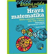 Hravá matematika: Hříčky s plochami i křivkami, úhly, čísly a šiframi - Radek Chajda