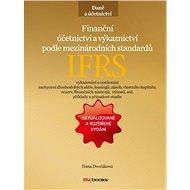 Finanční účetnictví a výkaznictví podle mezinárodních standardů IFRS - Dana Dvořáková
