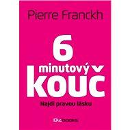 6minutový kouč: Najdi pravou lásku - Pierre Franckh