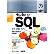 Naučte se SQL za 28 dní - Arie D. Jones, Ryan K. Stephens, Ron Plew