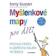 Myšlenkové mapy pro děti - Efektivní učení - Tony Buzan