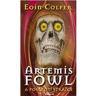 Artemis Fowl - Poslední strážce - Eoin Colfer