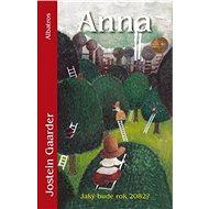 Anna (Jaký bude rok 2082?) - Jostein Gaarder