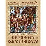 Příběhy Odysseovy - Michal Cihlář, Rudolf Mertlík