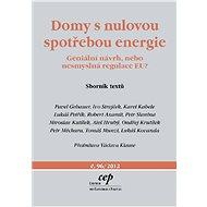 Domy s nulovou spotřebou energie - Pavel Gebauer, Ivo Strejček, Karel Kabele, Lukáš Petřík, Robert Axamit