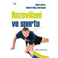 Rozcvičení ve sportu - Radim Jebavý, Vladimír Hojka, Aleš Kaplan