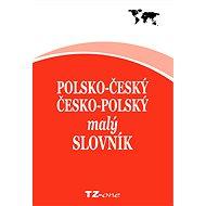 Polsko-český / česko-polský malý slovník - kolektiv autorů TZ-one
