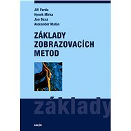 Základy zobrazovacích metod - Jiří Ferda, Hynek Mírka, Jan Baxa, Alexander Malán
